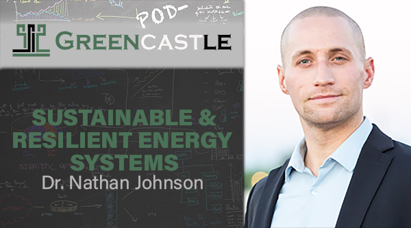 Sustainable & Resilient Energy Systems with Dr. Nathan Johnson – Greencastle Podcast #017
